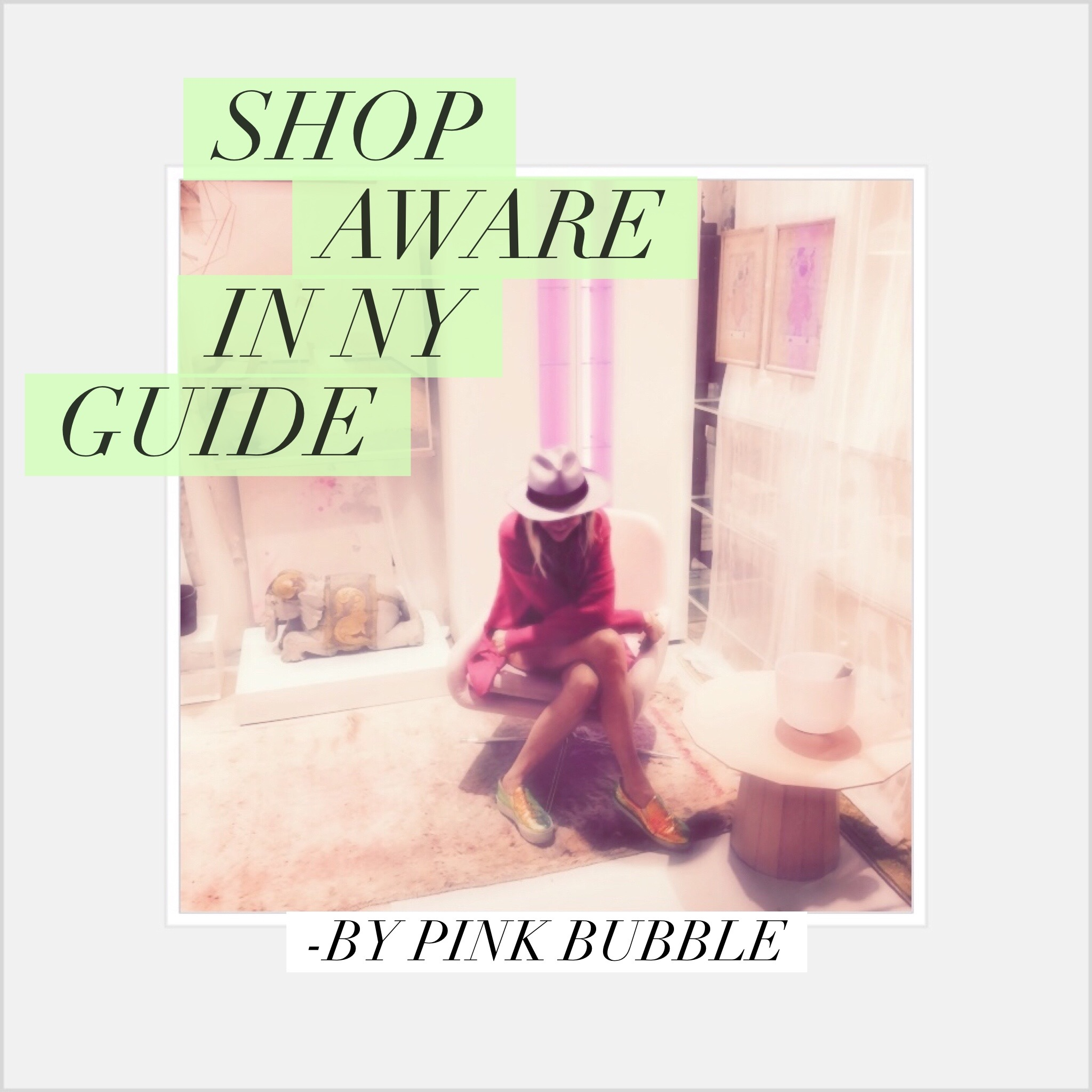 Shop aware in NY GUIDE by PInk Bubble